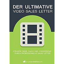 Der ultimative Video Sales Letter: Steigere deine Sales und Conversions durch professionelle Sales Letter
