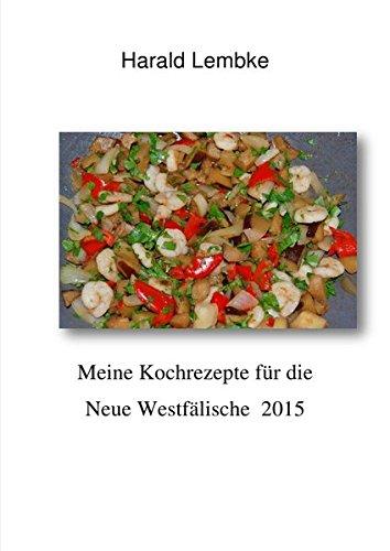 Preisvergleich Produktbild Meine Kochrezepte für die Neue Westälische 2015