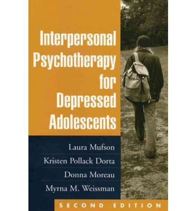 [(Interpersonal Psychotherapy for Depressed Adolescents)] [ By (author) Laura Mufson, By (author) Pollack Dorta Kristin, By (author) Donna Moreau, By (author) Myrna M. Weissman ] [February, 2011]