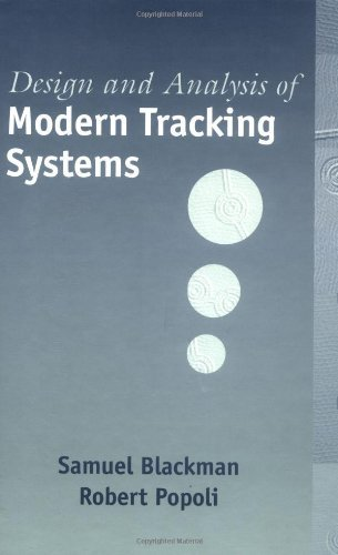 Design and Analysis of Modern Tracking Systems (Artech House Radar Library) by Samuel Blackman (1999-08-31)
