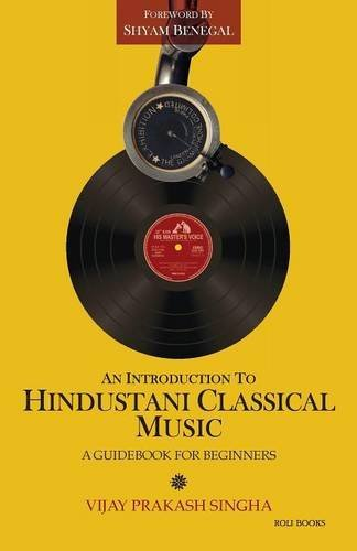 an-introduction-to-hindustani-classical-music-a-guidebook-for-beginners-by-vijay-prakash-singha-2014