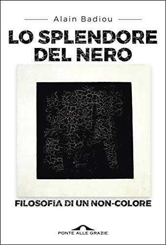 Lo splendore del nero: FIlosofia di un non-colore (Italian Edition ...