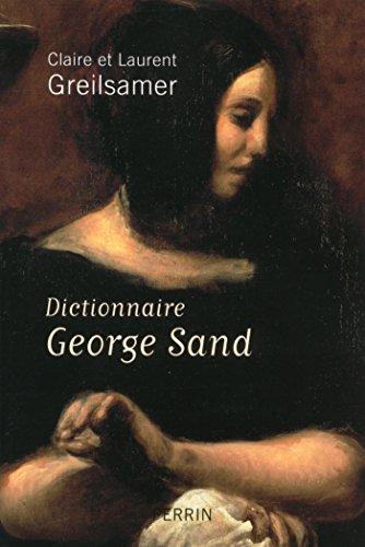 Dictionnaire George Sand par Claire GREILSAMER