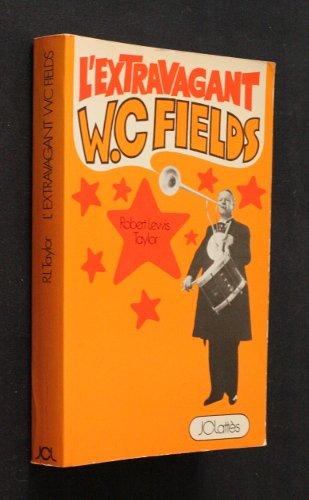 L'extravagant W. C Fields  by  Lewis Taylor Robert
