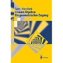 Lineare Algebra: Ein geometrischer Zugang (Springer-Lehrbuch)