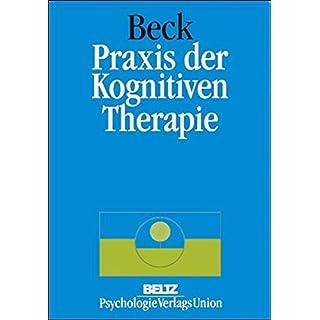 Praxis der Kognitiven Therapie