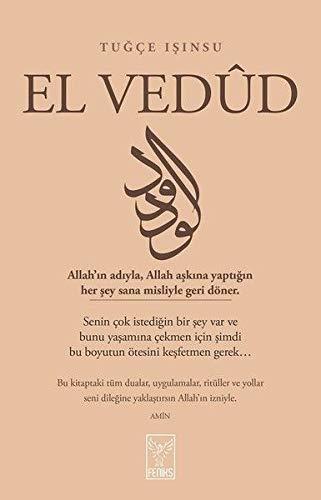 El Vedud: Allah'ın adıyla, Allah aşkına yaptığın her şey sana misliyle geri döner.