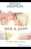 Ben & Judy. Riskier dein Herz: Roman
