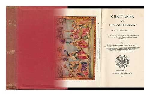 Chaitanya and His Companions : with Two Tri-Colour Illustrations : Being Lectures Delivered At the University of Calcutta As Ramtanu Lahiri Research Fellow for 1913-14 / by Dinesh Chandra Sen (Colour 14 Tri)