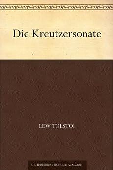 Die Kreutzersonate von [Tolstoi, Lew]