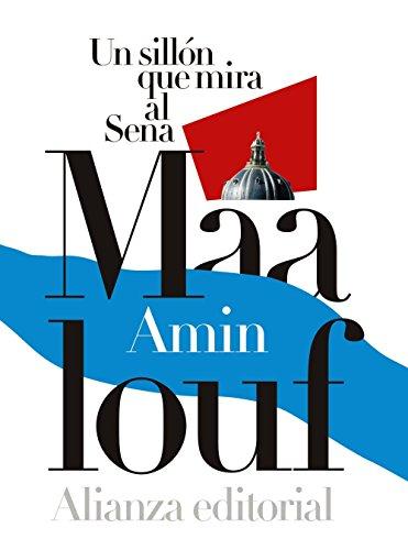 Un sillón que mira al Sena (Alianza Literaria (Al)) por Amin Maalouf