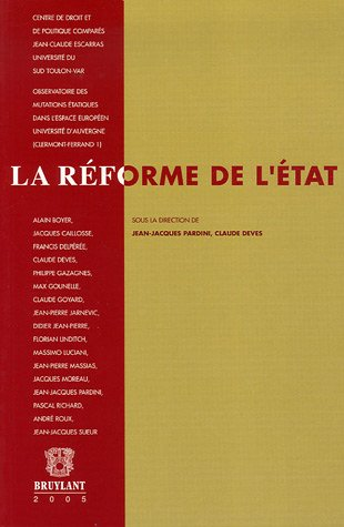 La réforme de l'Etat : Actes du Colloque international de Toulon ( 1er et  2 octobre 2004) par Jean-Jacques Pardini, Claude Devès, Alain Boyer, Jacques Caillosse, Collectif