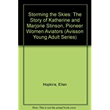 Storming the Skies: The Story of Katherine and Marjorie Stinson, Pioneer Women Aviators (Avisson Young Adult Series)