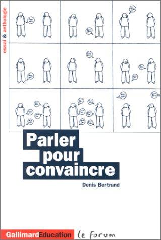 Parler pour convaincre par Denis Bertrand