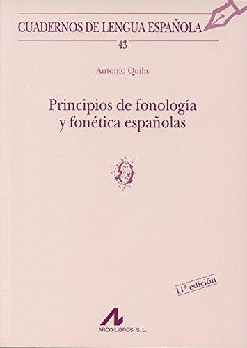 Principios de fonología y fonética españolas (o) (Cuadernos de lengua española) por Antonio Quilis