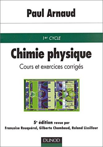 Chimie physique : Cours et exercices corrigs, 5e dition