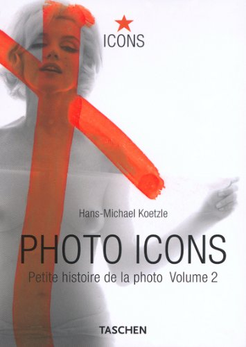 Photo Icons : Petite histoire de la photo, volume 2