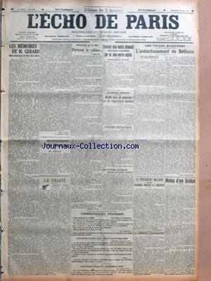 ECHO DE PARIS (LÕ) [No 12336] du 26/05/1918 - LES MEMOIRES DE M GERARD ANCIEN AMBASSADEUR DES ETATS-UNIS A BERLIN PAR RENE BAZIN - LE TRAITE PAR A B - BULLETIN DU 26 MAI - PARTOUT LE CALME PAR MARCEL HUTIN - CROISEUR SOUS-MARIN ALLEMAND COULE DANS LÔÇÖATLANTIQUE PAR UN SOUS-MARIN ANGLAIS - LA GUERRE AERIENNE - 30,000 KILOS DE PROJECTILES SUR LES ORGANISATIONS ENNEMIES - AVIATION BRITANNIQUE - UNE PETITION ALLEMANDE CONTRE LES RAIDS AERIENS - COMMUNIQUES FRANCAIS - COMMUNIQUES BRITANNIQUES - COM