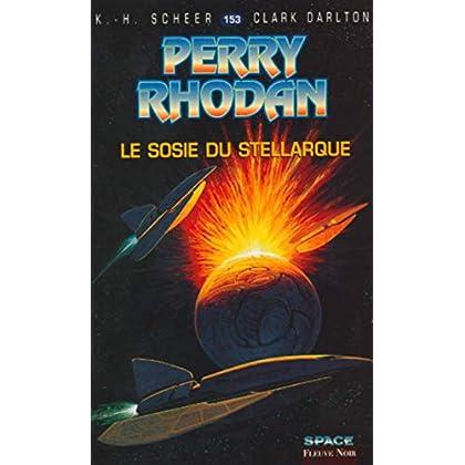 Perry Rhodan, tome 153 : Le Sosie de Stellarque