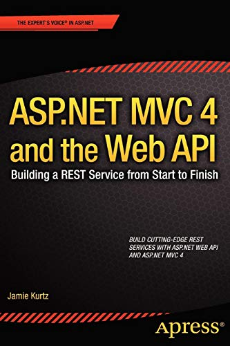 ASP.NET MVC 4 and the Web API: Building a REST Service from Start to Finish - Asp-net-web-api