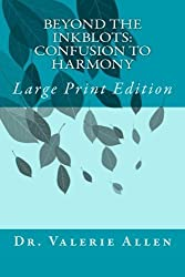 Beyond the Inkblots: Confusion to Harmony: Large Print Edition by Dr. Valerie Allen (2014-04-18)