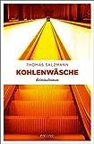 Kohlenwäsche: Kriminalroman von Thomas Salzmann