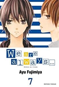 We are Always... Edition simple Tome 7