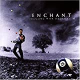 Songtexte von Enchant - Juggling 9 or Dropping 10