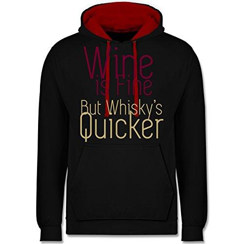 Statement Shirts - Wine is fine but whisky\'s Quicker - XS - Schwarz/Rot - JH003 - Kontrast Hoodie