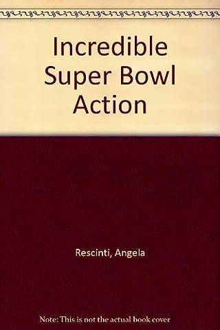 Incredible Super Bowl Action