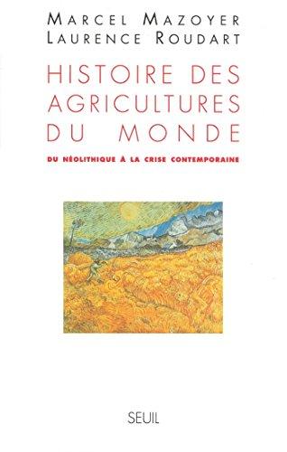 Histoire des agricultures du monde. Du néolithique à la crise contemporaine