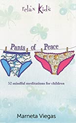 Relax Kids - Pants of Peace: 52 meditation tools for children