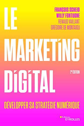 Le marketing digital: Développer sa stratégie numérique par  Eyrolles