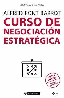 Curso de negociación estratégica (Nueva edición resisada y ampliada)