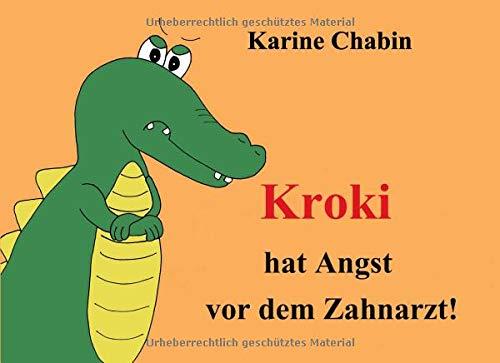 Kroki hat Angst vor dem Zahnarzt!: Kinderbücher - Ab 3 Jahren - Gesundheit & Krankheit - Erstes Lesealter
