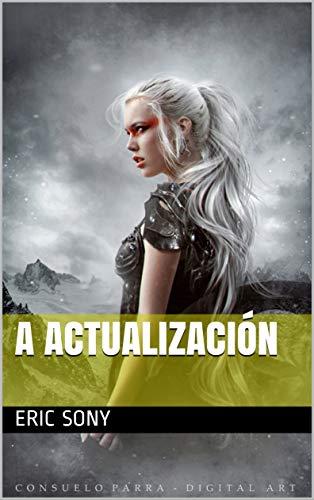 a actualización (Galician Edition) por eric sony