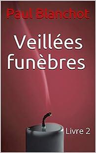 Veillées funèbres, tome 2 par Paul Blanchot