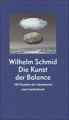 Preisvergleich Produktbild Die Kunst der Balance: 100 Facetten der Lebenskunst