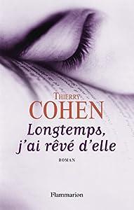 vignette de 'Longtemps, j'ai rêvé d'elle (Thierry Cohen)'