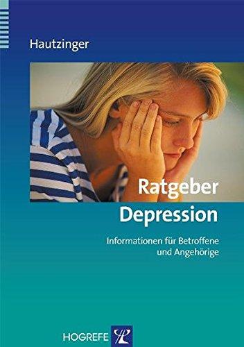Ratgeber Depression: Informationen für Betroffene und Angehörige (Ratgeber zur Reihe Fortschritte der Psychotherapie)