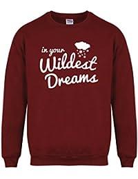 In Your Wildest Dreams - Maroon - Unisex Fit Sweater - Fun Slogan Jumper