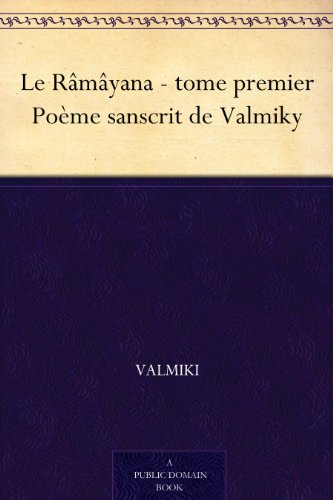 Couverture du livre Le Râmâyana - tome premier Poème sanscrit de Valmiky