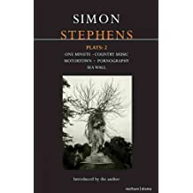 """[Stephens Plays: 2: """"One Minute""""; """"Country Music""""; """"Motortown""""; """"Pornography"""", """"Sea Wall] (By: Simon Stephens) [published: March, 2009]"""