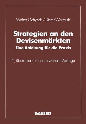 Strategien an den Devisenmärkten: Eine Anleitung für die Praxis (German Edition)