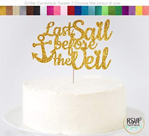 Tortenaufsatz Last Sail Before The Veil nautische Brautparty Tortenaufsatz Bachelorette Party Cake Topper Bachelorette Cruise Topper