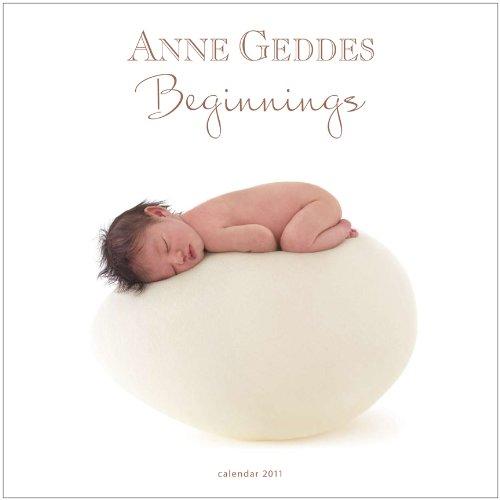 Anne Geddes Beginnings 2011 Calendar