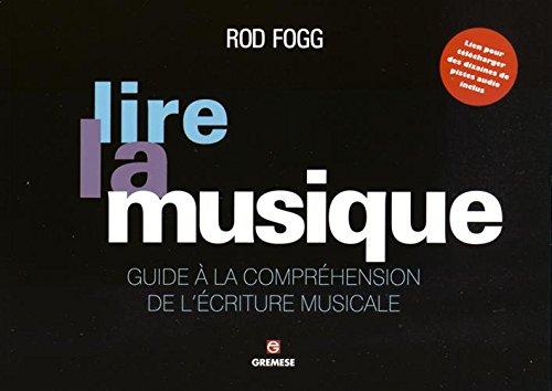 Lire la musique : Guide à la compréhension de l'écriture musicale PDF Books