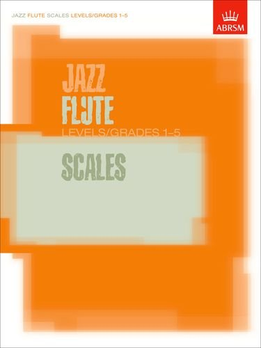 Jazz Flute Scales Levels/Grades 1-5 (ABRSM Exam Pieces) (1 2 Scale E-gitarre)