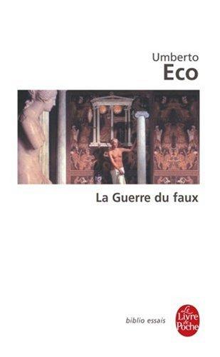 La Guerre du faux par Umberto Eco