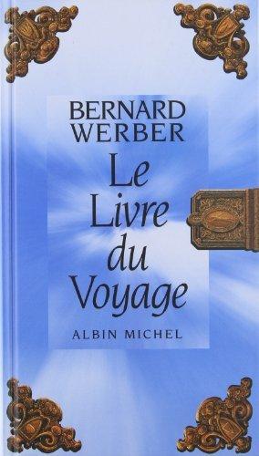 Livre Du Voyage (Le) (Romans, Nouvelles, Recits (Domaine Francais)) (French Edition) by Bernard Werber (1997-09-01)